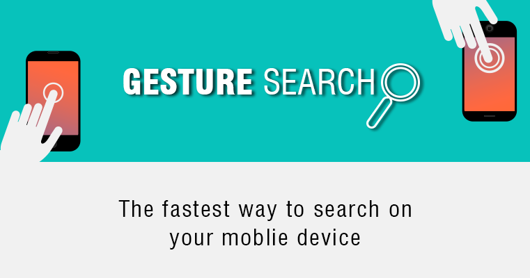 gesture search, mobile computing, search, shortcut, mobile search