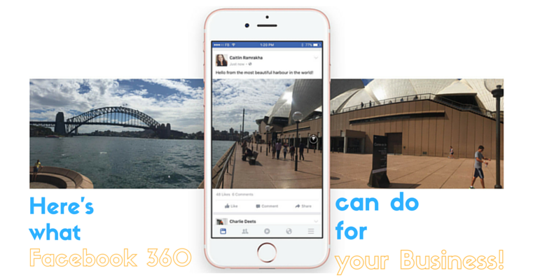 How Business Can Benefit from Facebook 360 Degree Post