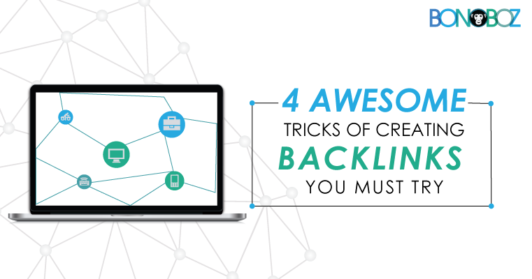 4 Awesome Tricks Of Creating Backlinks You Must Try