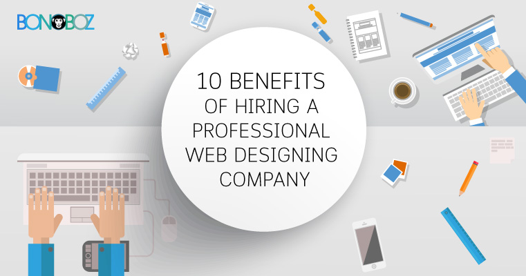 [Infographics]: 10 Benefits of Hiring a Professional Web Design Company