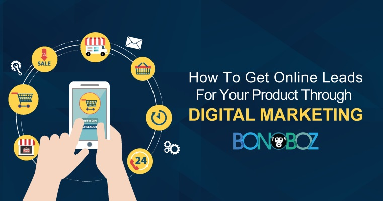 how to get online leads for your product through digital marketing