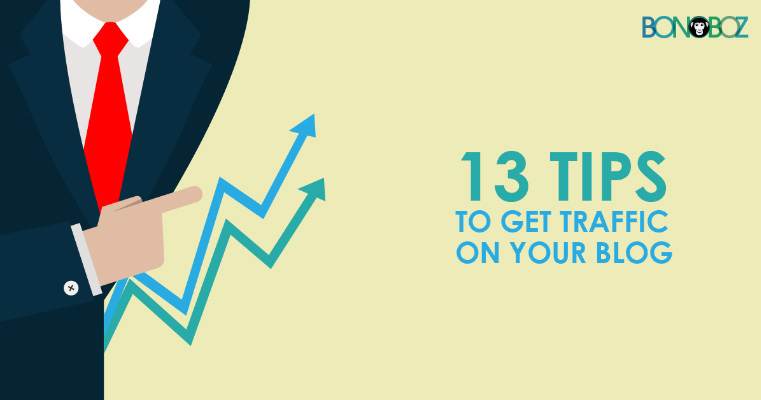 13 tips to get traffic on your blog