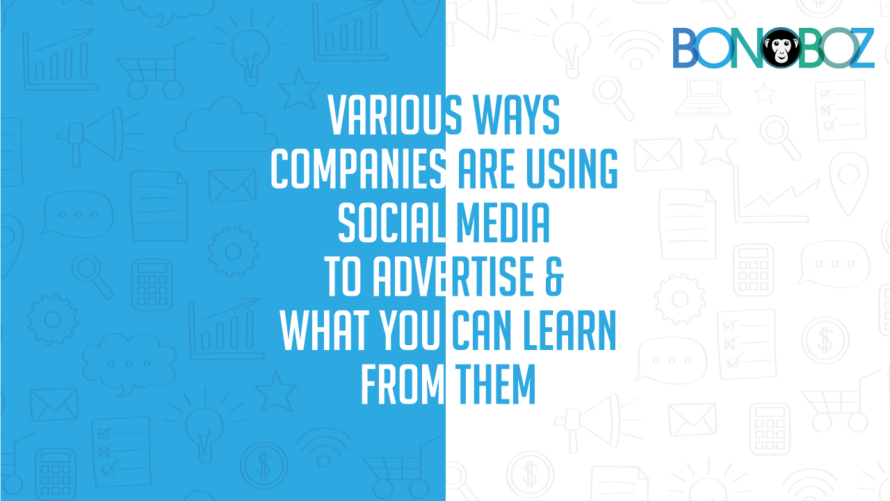 various ways companies are using social media to advertise
