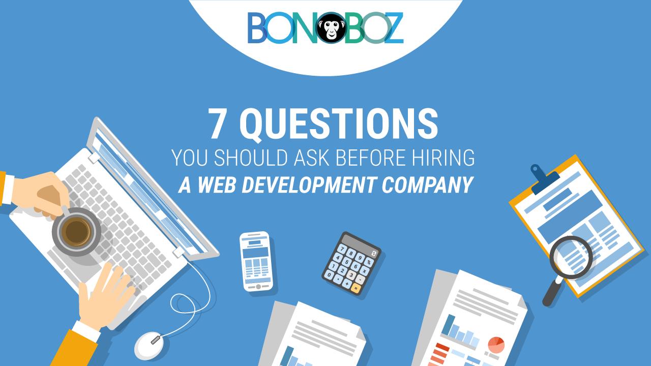 7 Questions You Should Ask Before Hiring a Web Development Company
