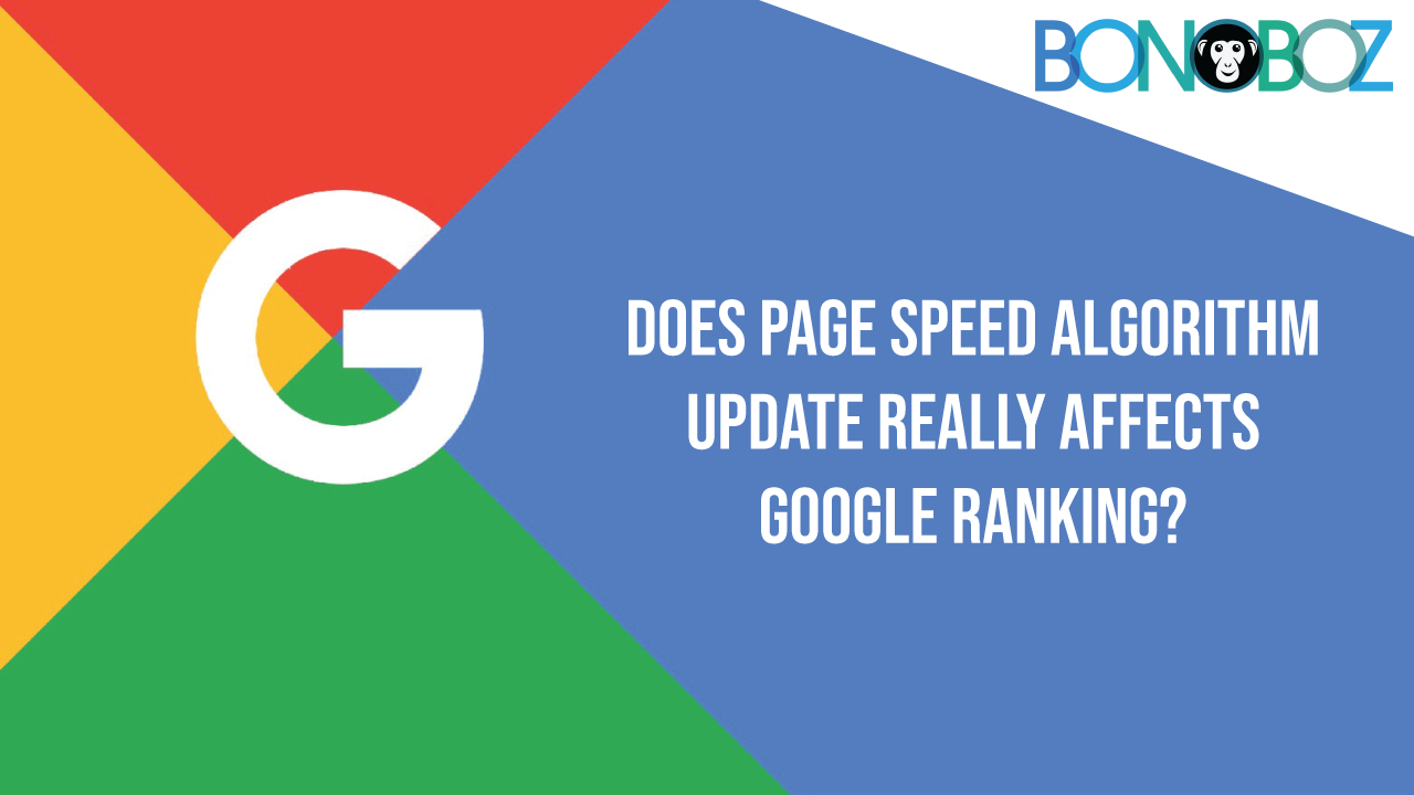 Google Speed Update and its Implications on Your Site