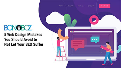 5 Web Design Mistakes You Should Avoid to Not Let Your SEO Suffer