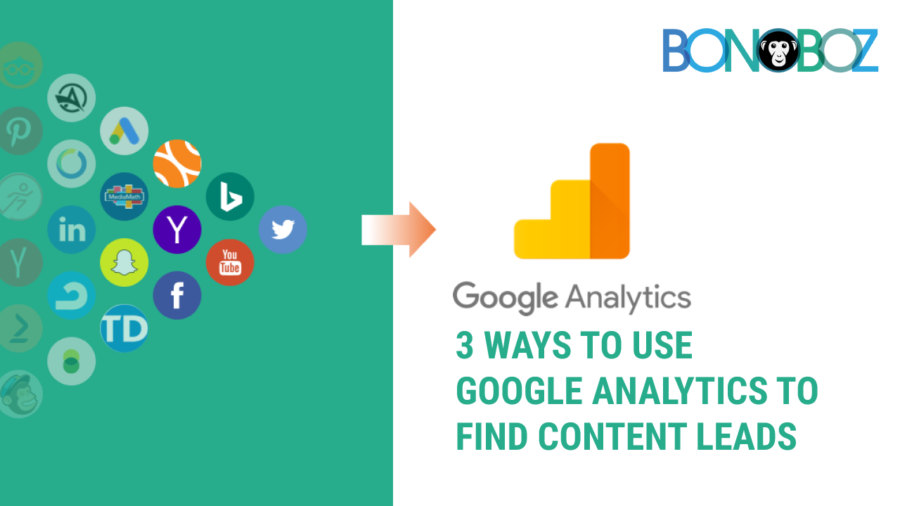 3 Ways to Use Google Analytics to Find Content Leads