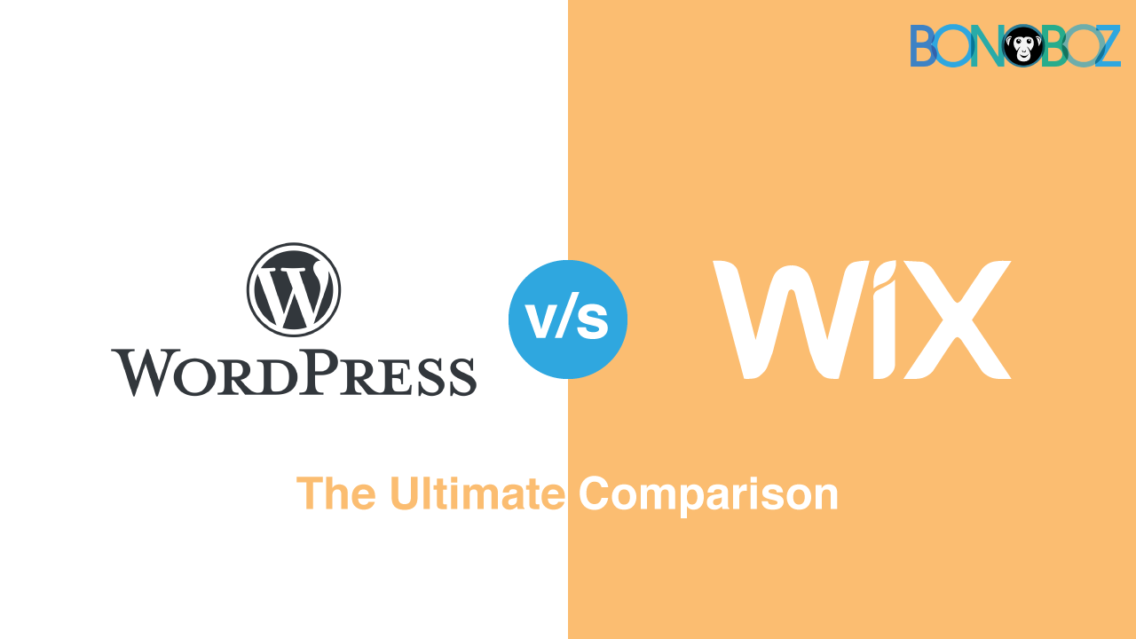 Wordpress v/s Wix- The Ultimate Comparison