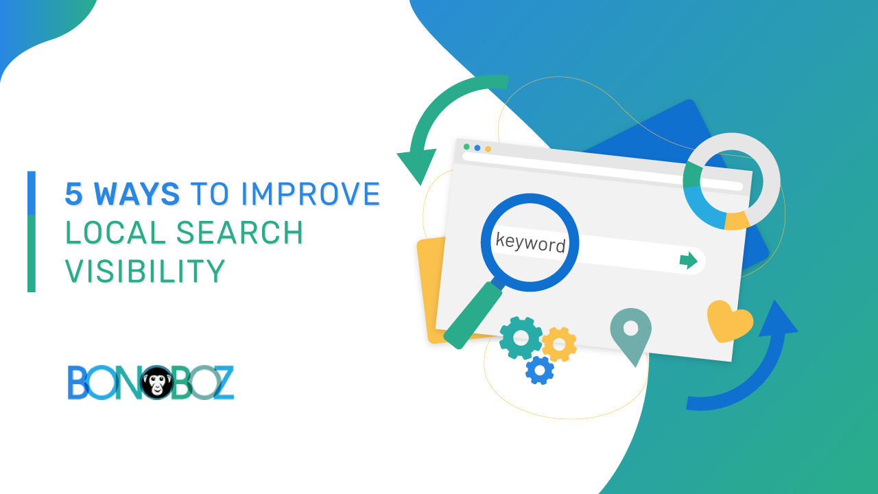 5 ways to improve local search visibility