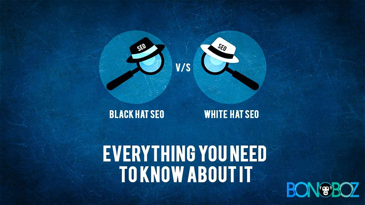 Black Hat SEO v/s White Hat SEO: Everything You Need To Know About It
