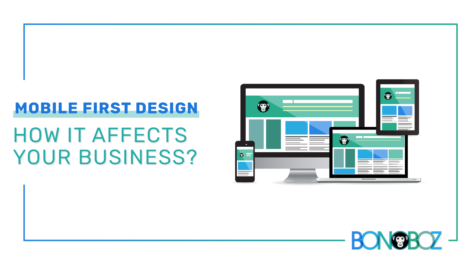 Mobile-First Design: How It Affects Your Business