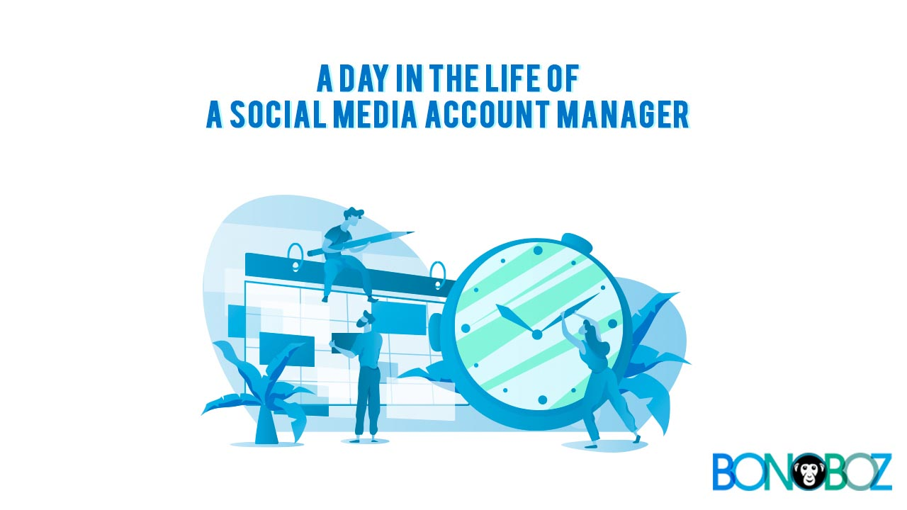 A day in the life of a Social Media Account Manager